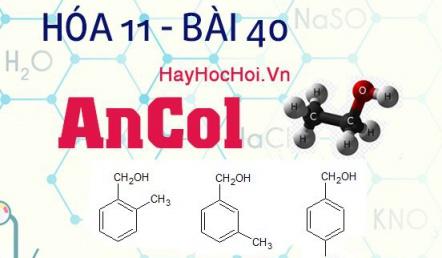 Tính chất hóa học và công thức cấu tạo của Ancol - hóa 11 bài 40
